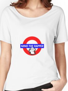 Mind the Rapper Women's Relaxed Fit T-Shirt