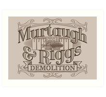 Murtaugh & Riggs Demolition Art Print