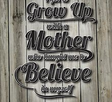 My Mother Taught ME by kjpdesign