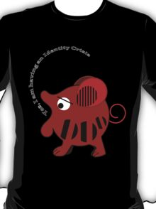 Unidentified animal Having an Identity crisis, vector text Tee T-Shirt
