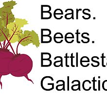 Bears, Beets, Battlestar Galactica by ruthykaye