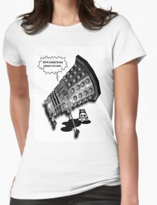 If you were the last Dalek in the Universe what would you do? Womens Fitted T-Shirt
