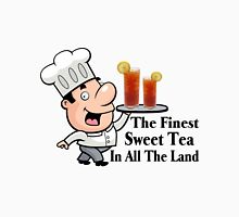 Funny Chef With The Finest Sweet Tea Unisex T-Shirt