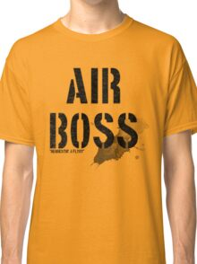 Air Boss (requestin' a flyby) Classic T-Shirt