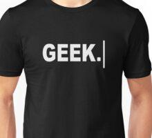 Geek. Unisex T-Shirt