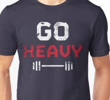 Go Heavy Unisex T-Shirt