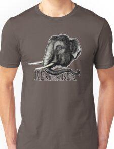 Remember. Unisex T-Shirt