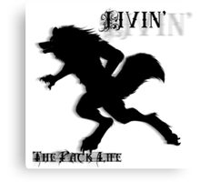 Livin' the pack life Canvas Print