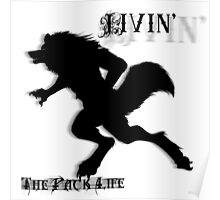 Livin' the pack life Poster