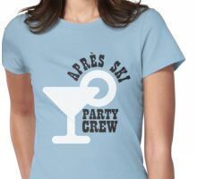Apres ski party crew Womens Fitted T-Shirt