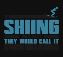 If skiing was easy, they would call it Snowboarding Baby Tee