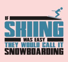If skiing was easy, they would call it Snowboarding One Piece - Short Sleeve