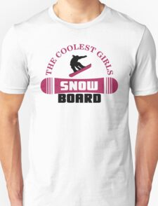 The coolest girls snowboard Unisex T-Shirt