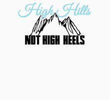 High Hills not high heels T-Shirt
