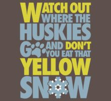 Watch out where the huskies go and don't you eat that yellow snow! by nektarinchen