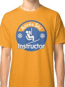 Apres Ski Instructor Classic T-Shirt