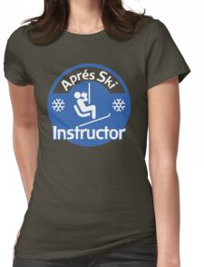 Apres Ski Instructor Womens Fitted T-Shirt