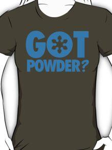 Got Powder? T-Shirt