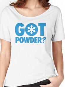 Got Powder? Women's Relaxed Fit T-Shirt