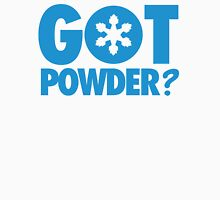 Got Powder? Unisex T-Shirt