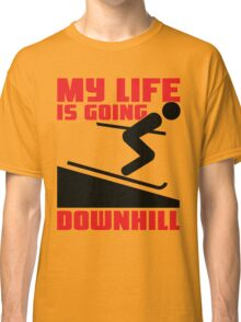My life is going downhill: Skiing Classic T-Shirt