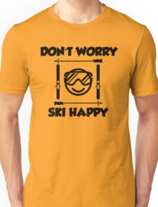 Don't worry, ski happy Unisex T-Shirt