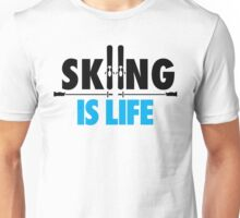 Skiing is life Unisex T-Shirt