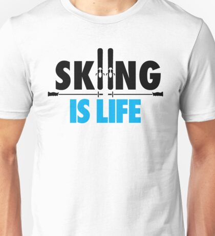 Skiing is life Unisex T-Shirt