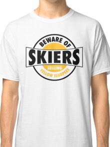 Be aware of skiers selling yellow slurpees Classic T-Shirt