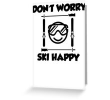 Don't worry, ski happy Greeting Card