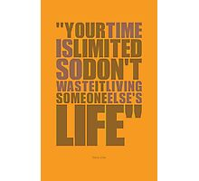 "Your time is limited... ""Steve Jobs"" Life Inspirational Quote Photographic Print"