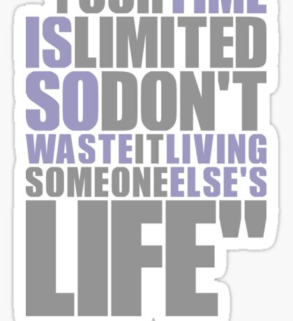 """Your time is limited... """"Steve Jobs"""" Life Inspirational Quote Sticker"""