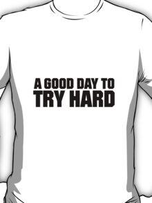 Try Hard - Black T-Shirt