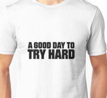 Try Hard - Black Unisex T-Shirt