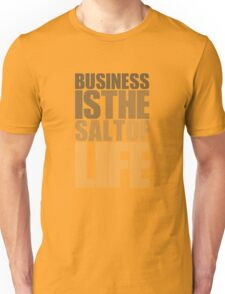 "Business is the salt of life ""Voltaire"" - Life Inspirational Quote Unisex T-Shirt"