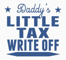 Daddy's Little Tax Write Off by ReallyAwesome
