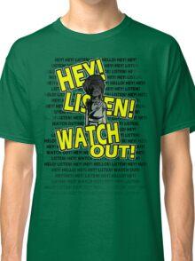 HEY HEY! Classic T-Shirt