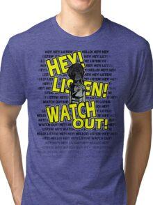 HEY HEY! Tri-blend T-Shirt