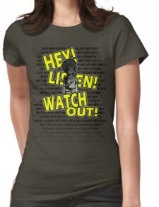 HEY HEY! Womens Fitted T-Shirt