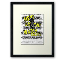 HEY HEY! Framed Print