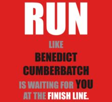 Run like Benedict Cumberbatch is waiting! by Liese Devine