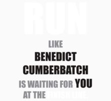 Run like Benedict Cumberbatch is waiting! Kids Tee