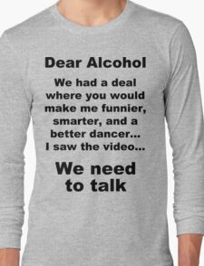 Dear Alcohol Long Sleeve T-Shirt