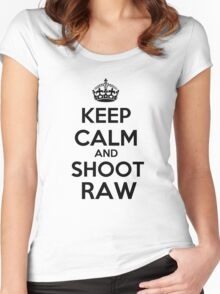 Keep calm and shoot raw Women's Fitted Scoop T-Shirt