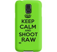 Keep calm and shoot raw Samsung Galaxy Case/Skin