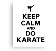 Keep calm and do Karate Canvas Print