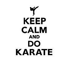 Keep calm and do Karate Photographic Print