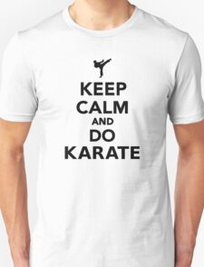 Keep calm and do Karate Unisex T-Shirt