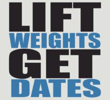 Lift Weights, Get Dates Workout Tee. Crossfit Tee. Exercise Tee. Weightlifting Tee. Running Tee. Fitness by Max Effort