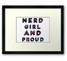 Nerd Girl and Proud Framed Print